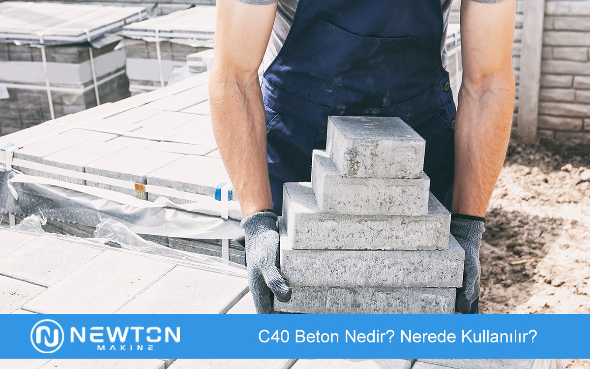 C40 Beton Nedir Nerede Kullanılır